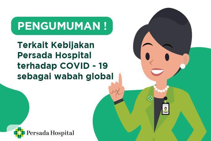 Kebijakan Persada Hospital terkait COVID-19 Sebagai Wabah Global
