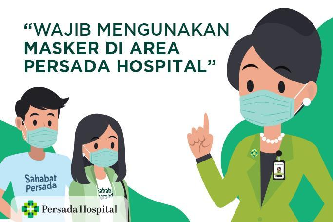 Wajib Menggunakan Masker di Area Persada Hospital